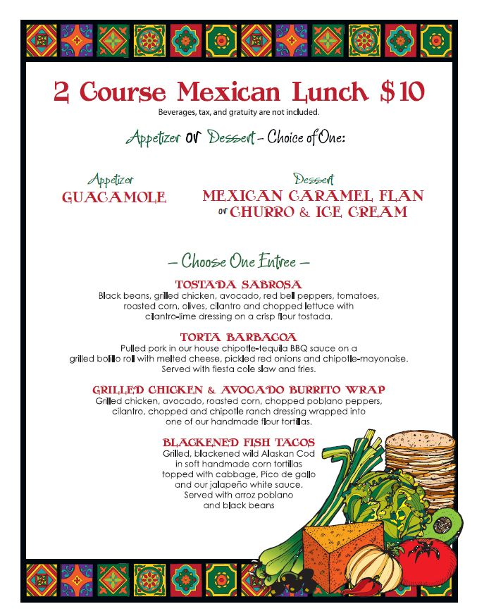 2 Course Mexican Lunch $10